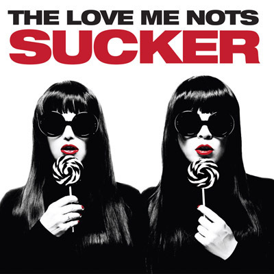 THE LOVE ME NOTS-SUCKER LP