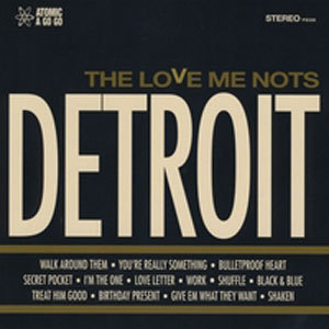 THE LOVE ME NOTS -  DETROIT