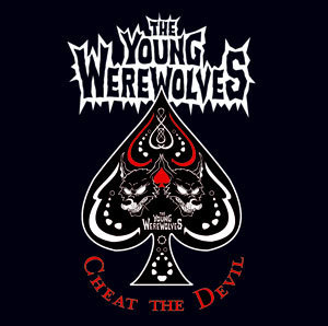 THE YOUNG WEREWOLVES - CHEAT THE DEVIL
